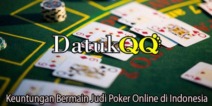 Keuntungan Bermain Judi Poker Online di Indonesia